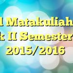 Jadwal Matakuliah Kimia Organik II Semester Antara 2015/2016