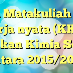 Jadwal Matakuliah Kuliah Kerja nyata (KKN) Pendidikan Kimia Semester Antara 2015/2016