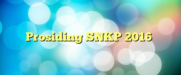 Prosiding SNKP 2016