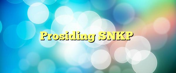 Prosiding SNKP