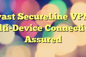 Avast SecureLine VPN – Multi-Device Connectivity Assured